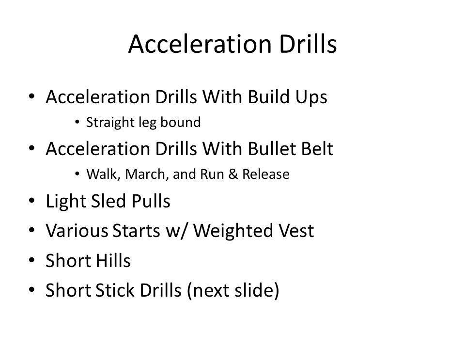 Acceleration Drills Acceleration Drills With Build Ups