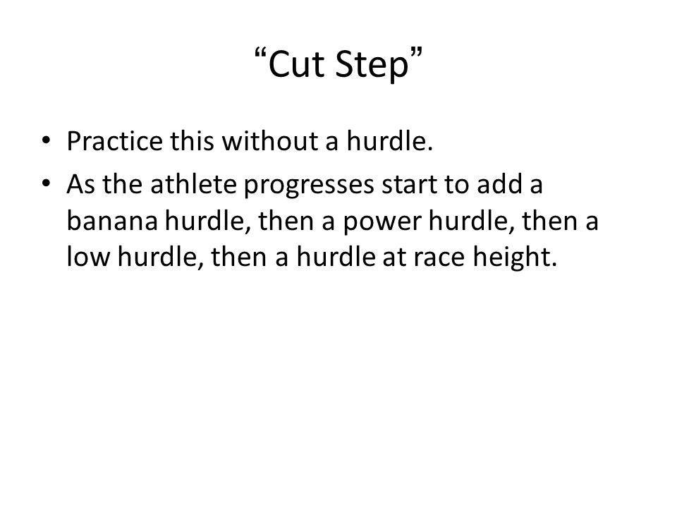 Cut Step Practice this without a hurdle.