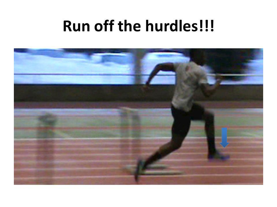 Run off the hurdles!!!