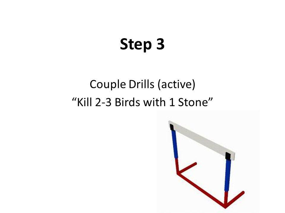 Couple Drills (active) Kill 2-3 Birds with 1 Stone
