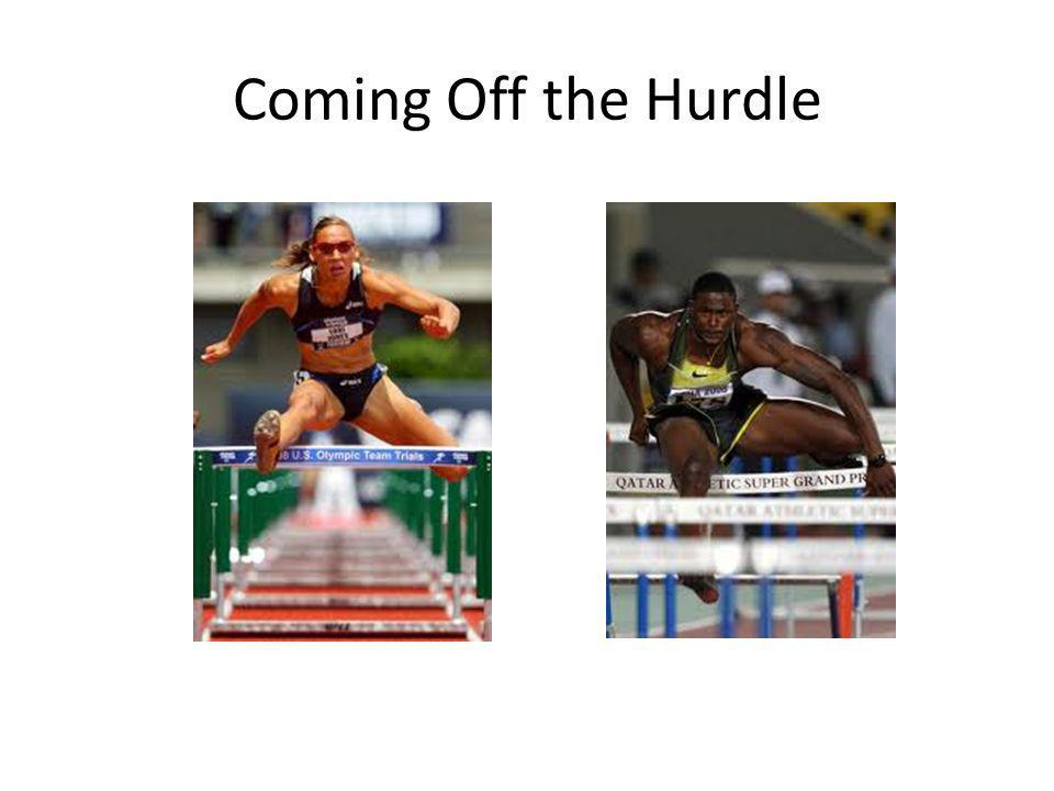 Coming Off the Hurdle