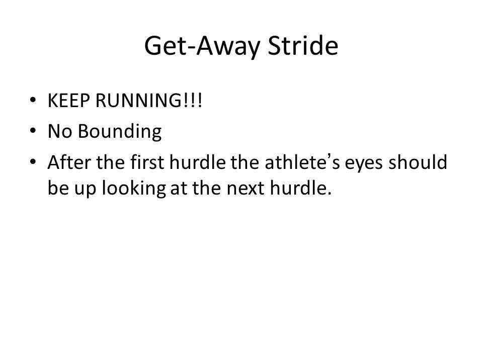Get-Away Stride KEEP RUNNING!!! No Bounding