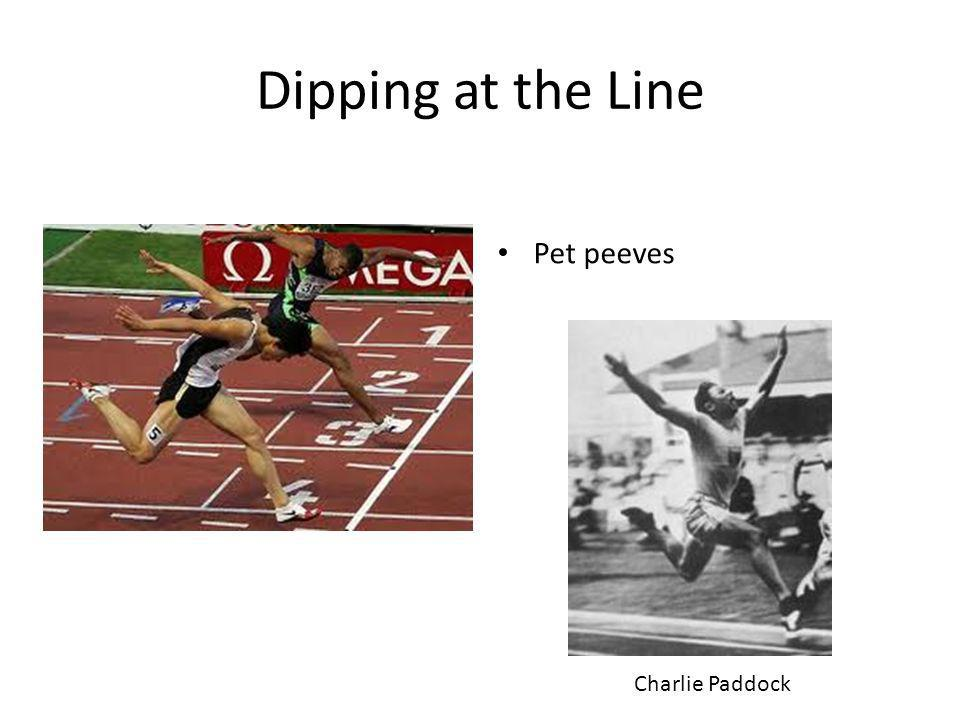 Dipping at the Line Pet peeves Charlie Paddock