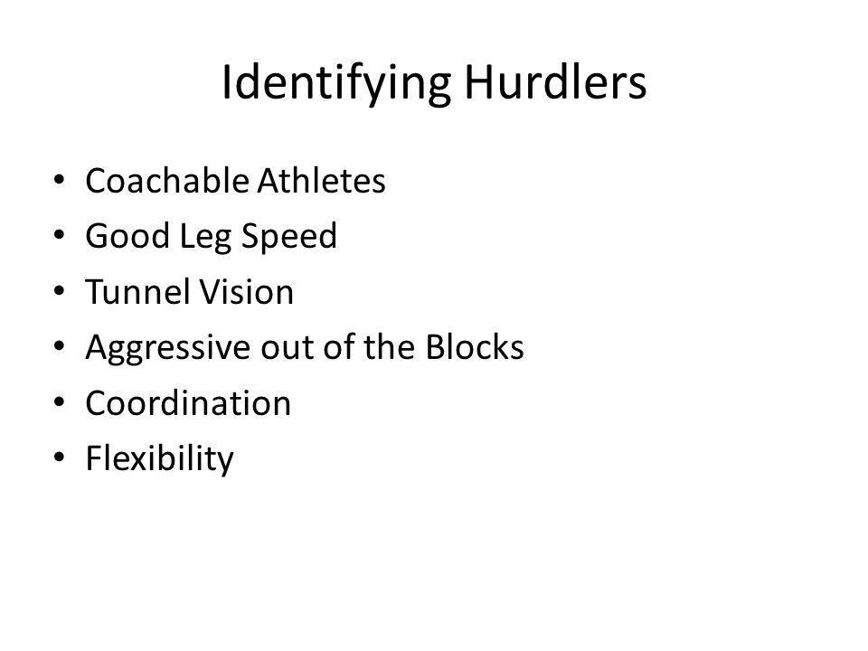 Identifying Hurdlers Coachable Athletes Good Leg Speed Tunnel Vision