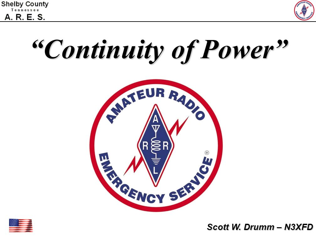 Continuity of Power Scott W. Drumm – N3XFD