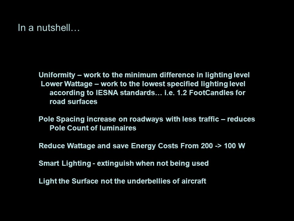 In a nutshell… Uniformity – work to the minimum difference in lighting level.