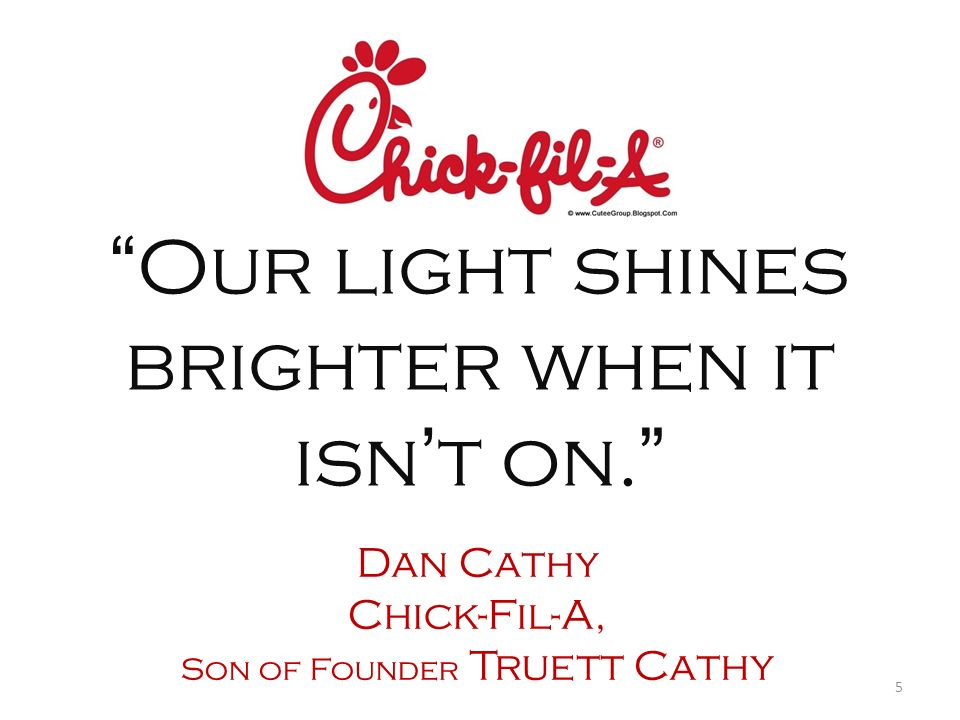 Our light shines brighter when it isn't on.