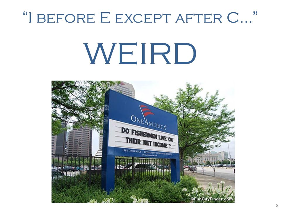 I before E except after C...