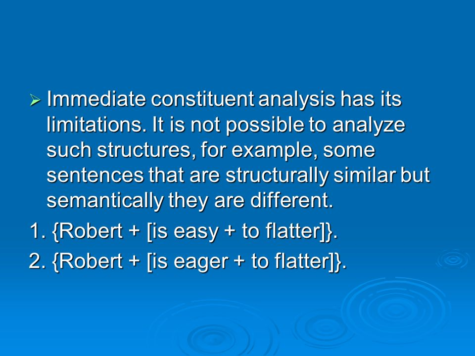 Immediate constituent analysis has its limitations