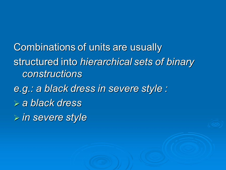 Combinations of units are usually