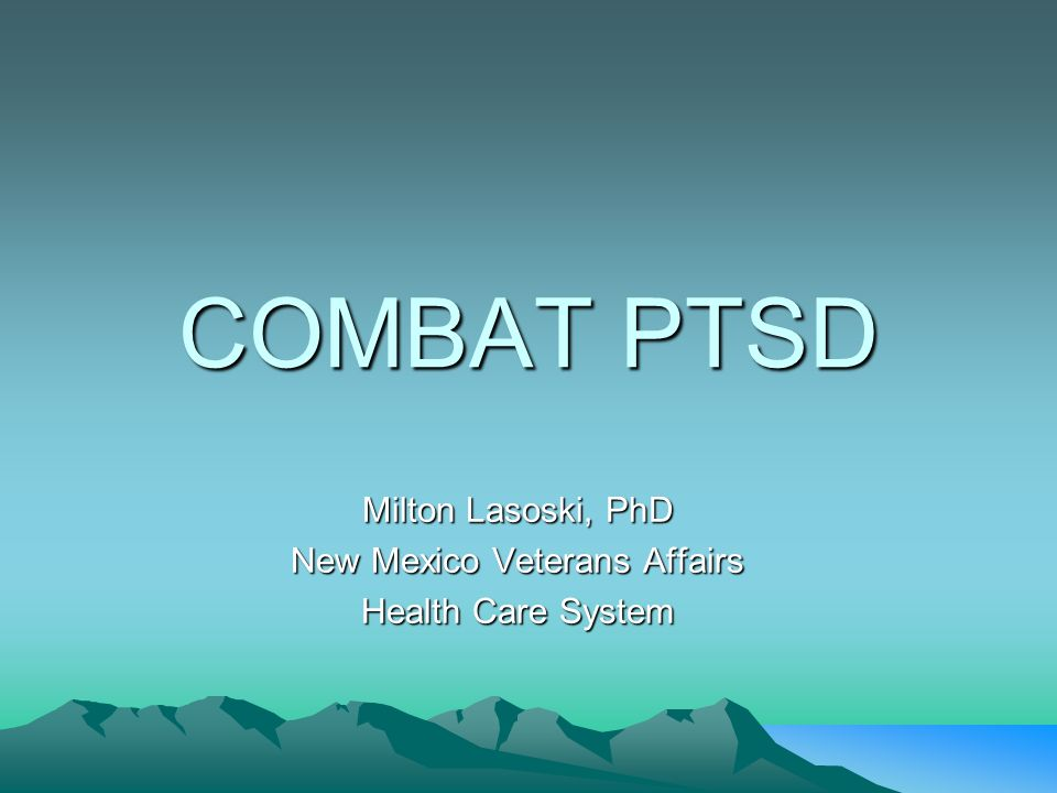 Milton Lasoski, PhD New Mexico Veterans Affairs Health Care System