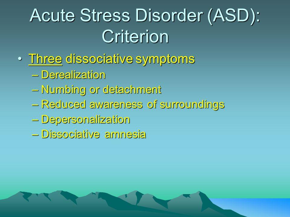 Acute Stress Disorder (ASD): Criterion
