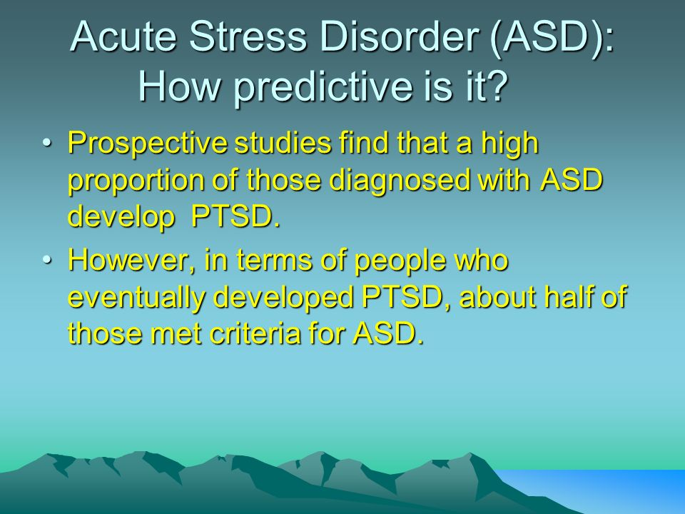 Acute Stress Disorder (ASD): How predictive is it
