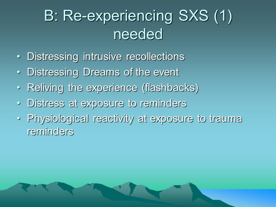 B: Re-experiencing SXS (1) needed