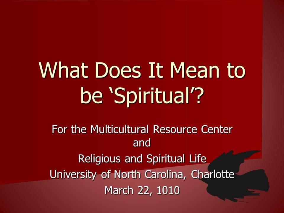 What Does It Mean to be 'Spiritual'