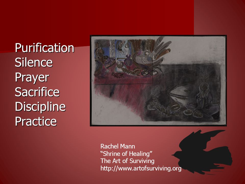 Purification Silence Prayer Sacrifice Discipline Practice