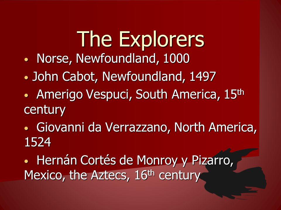 The Explorers Norse, Newfoundland, 1000 John Cabot, Newfoundland, 1497