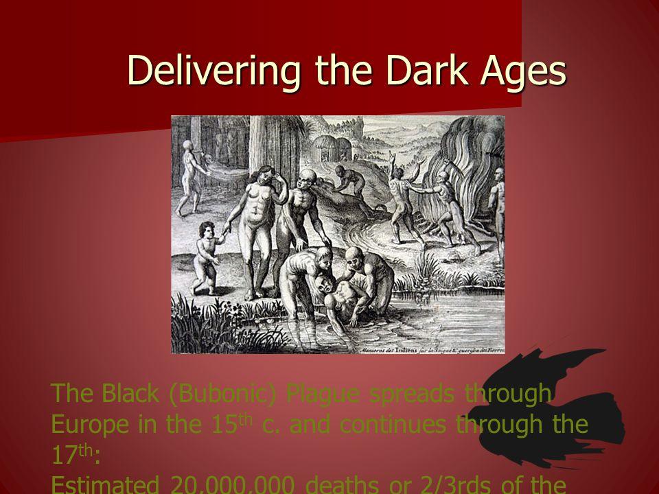 Delivering the Dark Ages