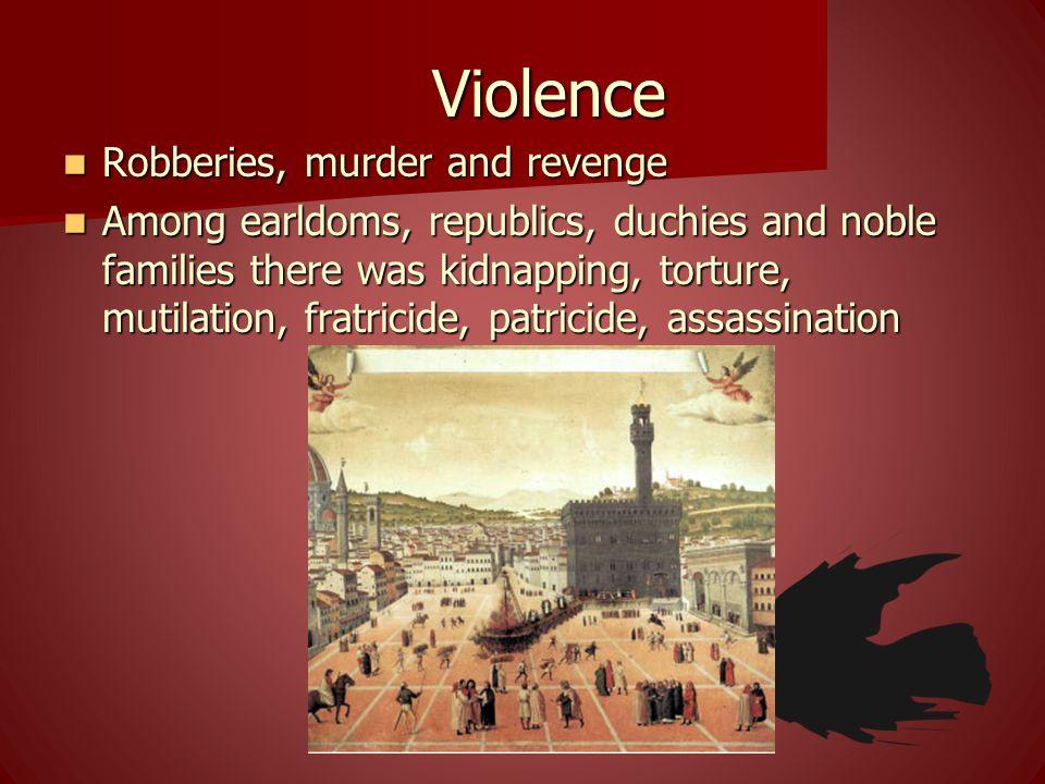Violence Robberies, murder and revenge