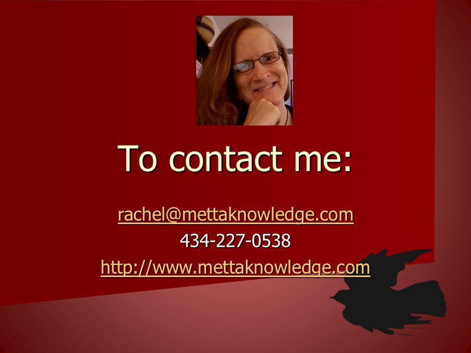 rachel@mettaknowledge.com 434-227-0538 http://www.mettaknowledge.com