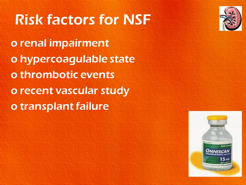 Risk factors for NSF renal impairment hypercoagulable state