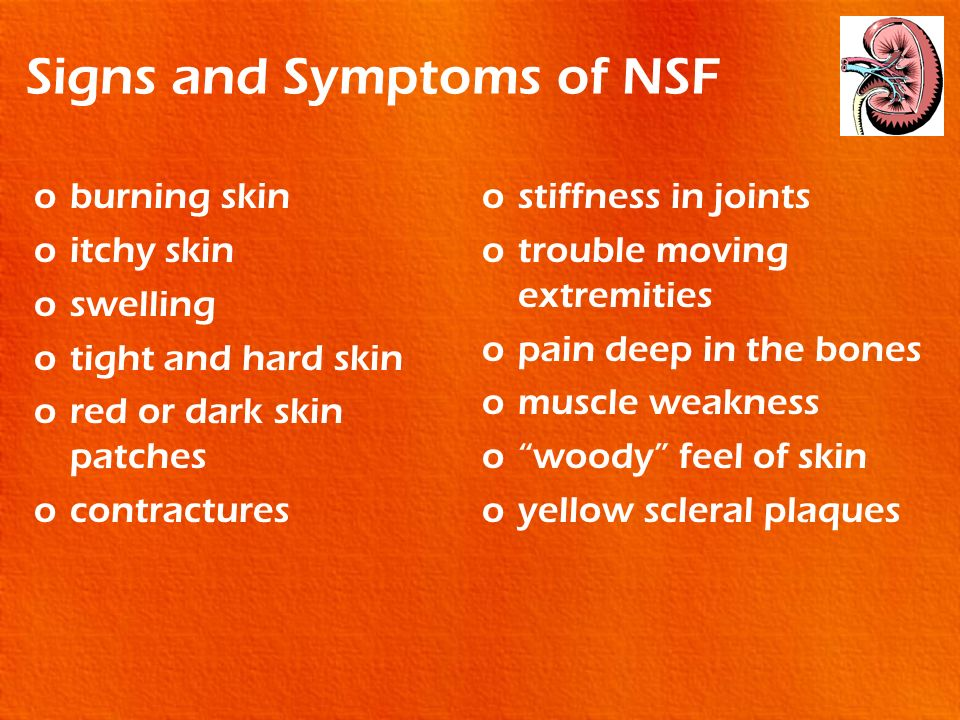 Signs and Symptoms of NSF