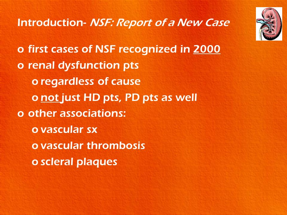 Introduction- NSF: Report of a New Case