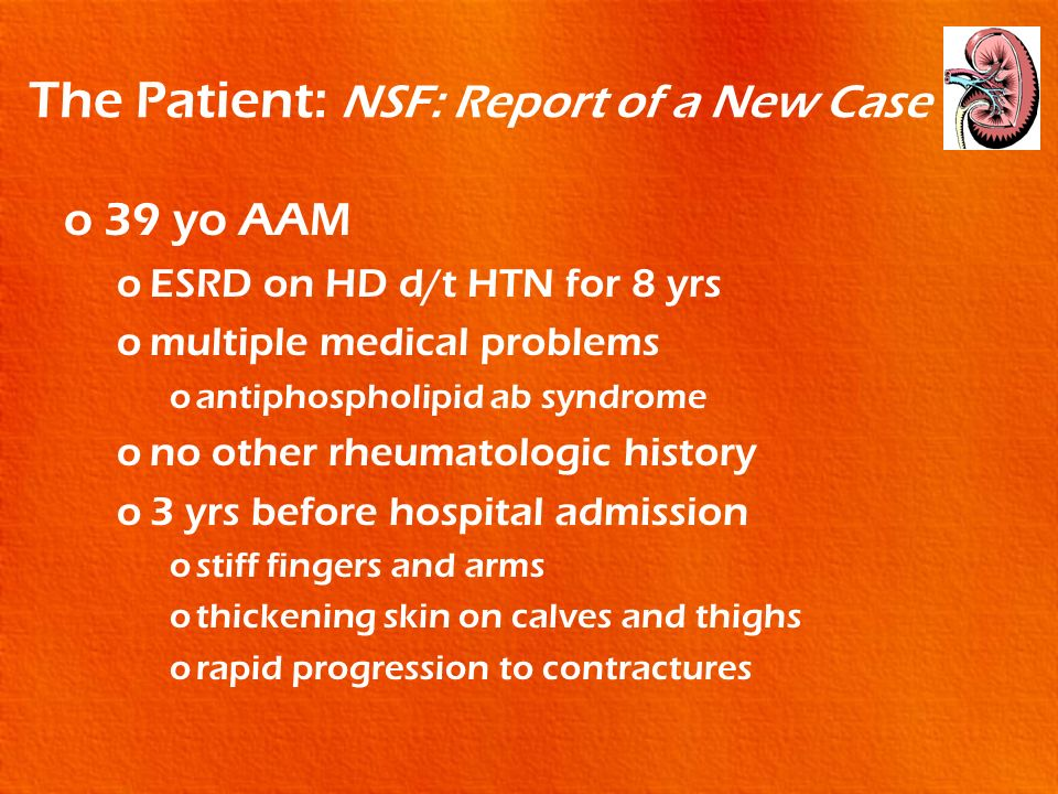 The Patient: NSF: Report of a New Case