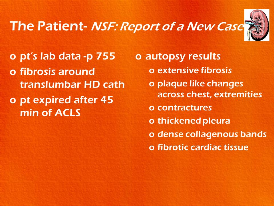 The Patient- NSF: Report of a New Case
