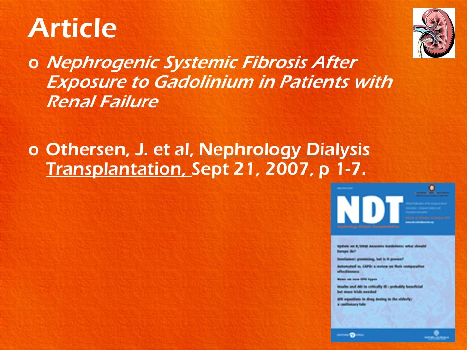 Article Nephrogenic Systemic Fibrosis After Exposure to Gadolinium in Patients with Renal Failure.