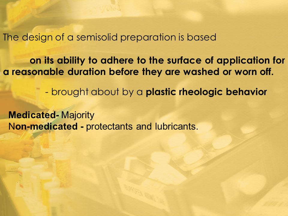 The design of a semisolid preparation is based