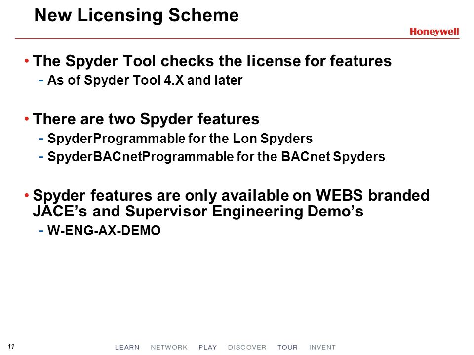 New Licensing Scheme The Spyder Tool checks the license for features