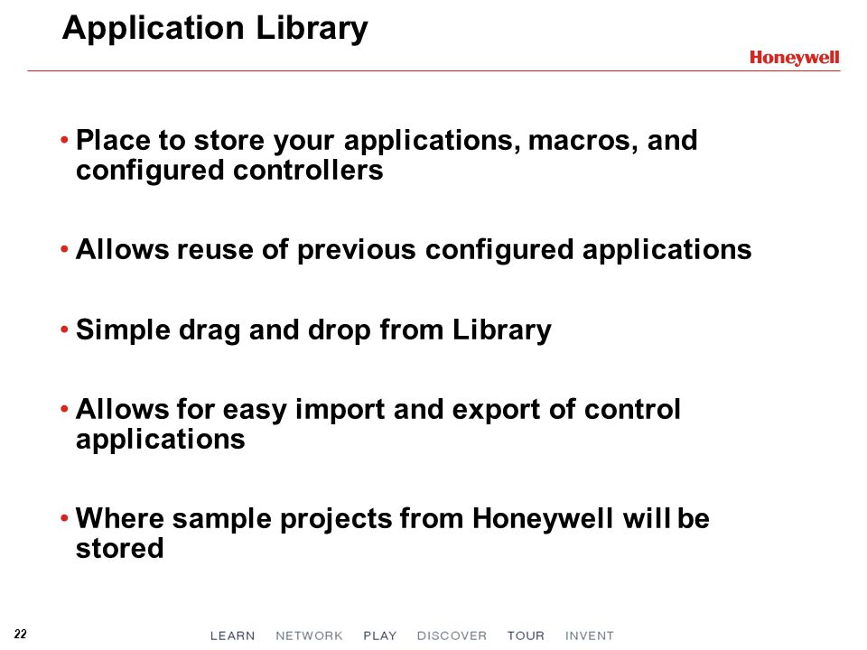 Application Library Place to store your applications, macros, and configured controllers. Allows reuse of previous configured applications.