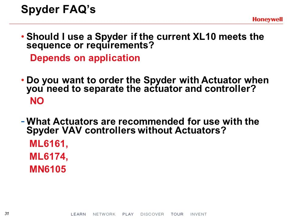 Spyder FAQ's Should I use a Spyder if the current XL10 meets the sequence or requirements