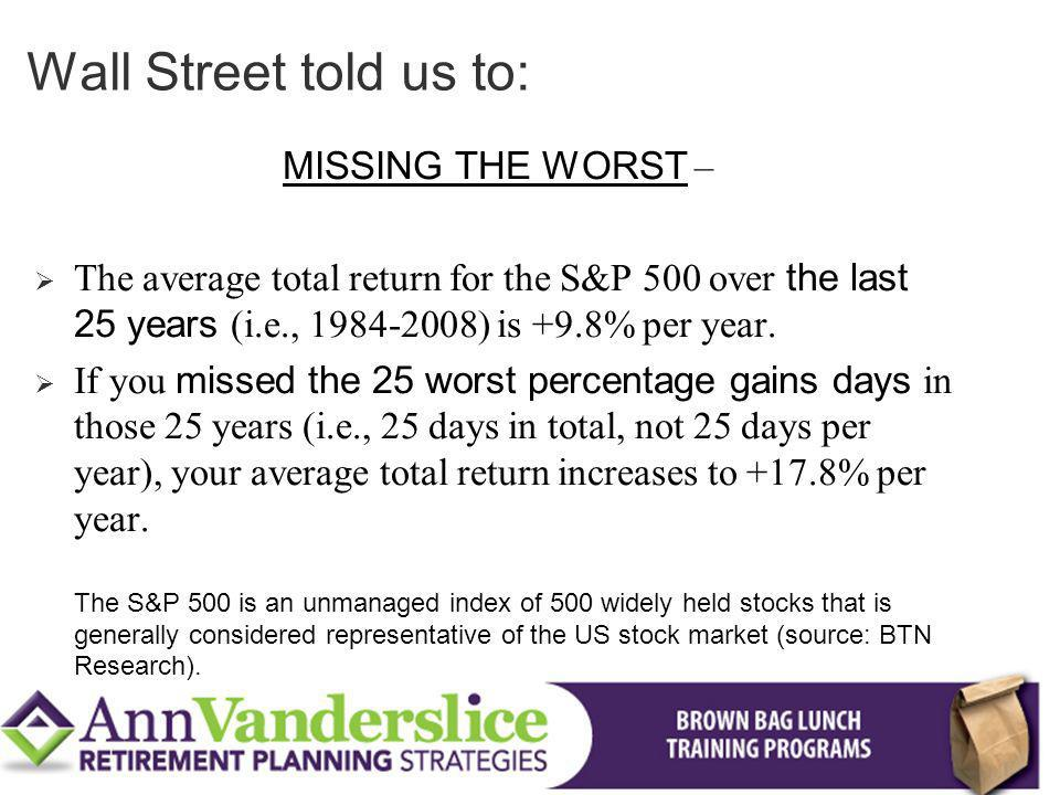 Wall Street told us to: MISSING THE WORST –