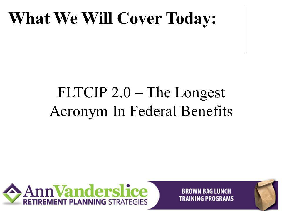 FLTCIP 2.0 – The Longest Acronym In Federal Benefits