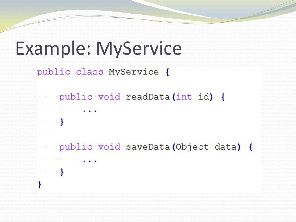 Example: MyService