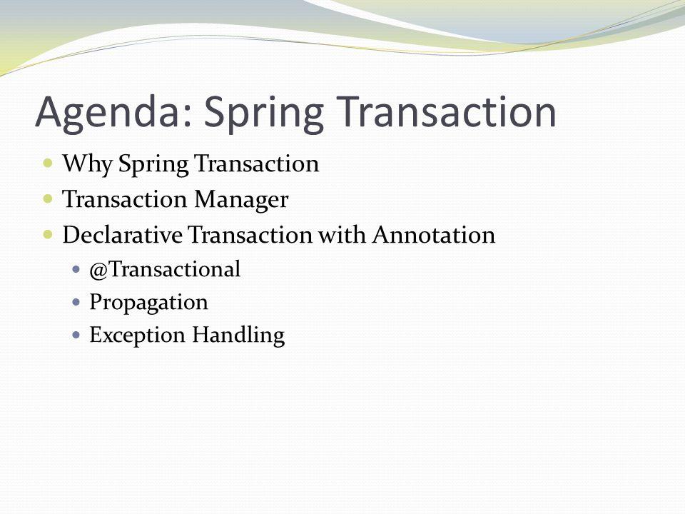 Agenda: Spring Transaction