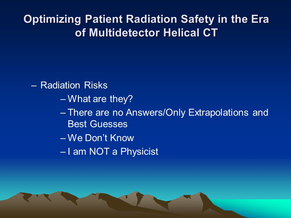 Optimizing Patient Radiation Safety in the Era of Multidetector Helical CT