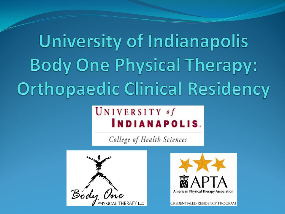 University of Indianapolis Body One Physical Therapy: Orthopaedic Clinical Residency