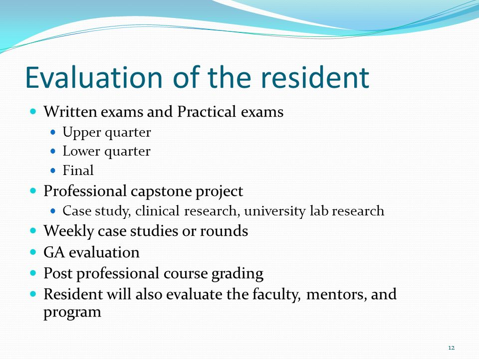 Evaluation of the resident