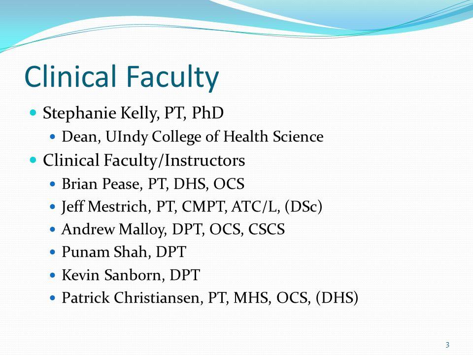 Clinical Faculty Stephanie Kelly, PT, PhD Clinical Faculty/Instructors