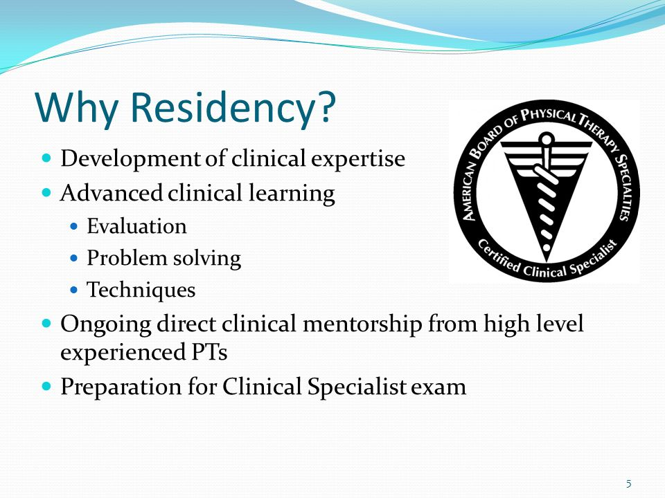 Why Residency Development of clinical expertise