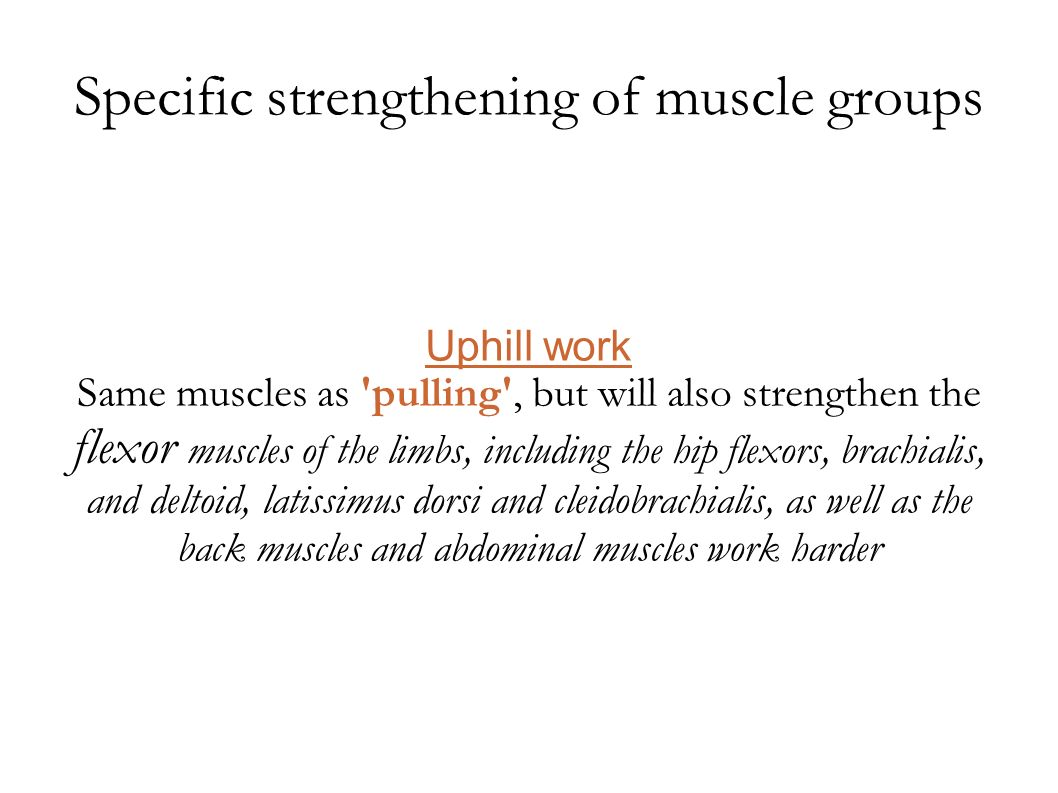 Specific strengthening of muscle groups