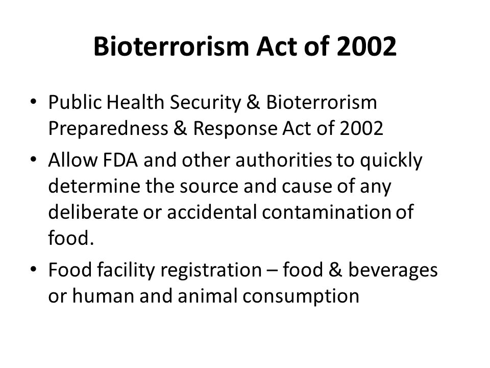 Bioterrorism Act of 2002 Public Health Security & Bioterrorism Preparedness & Response Act of 2002.