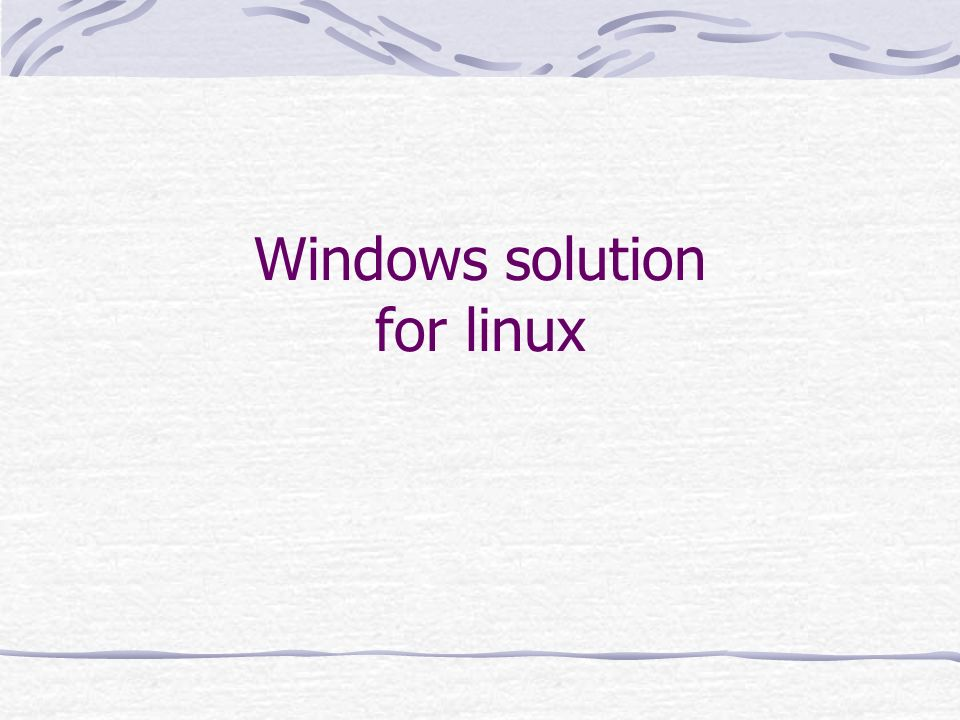 Windows solution for linux