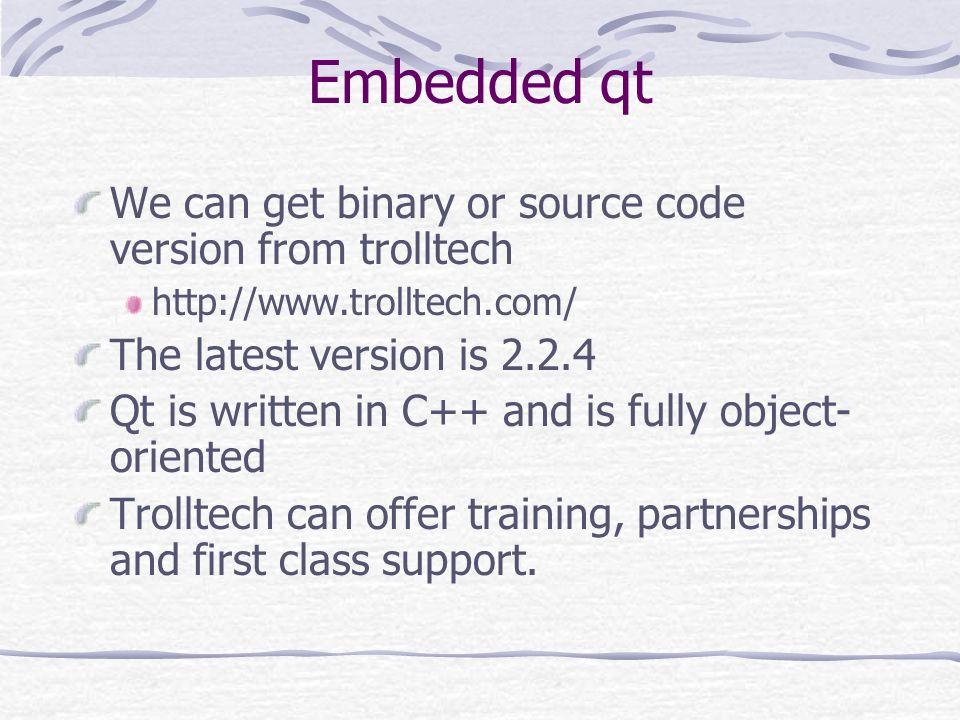 Embedded qt We can get binary or source code version from trolltech