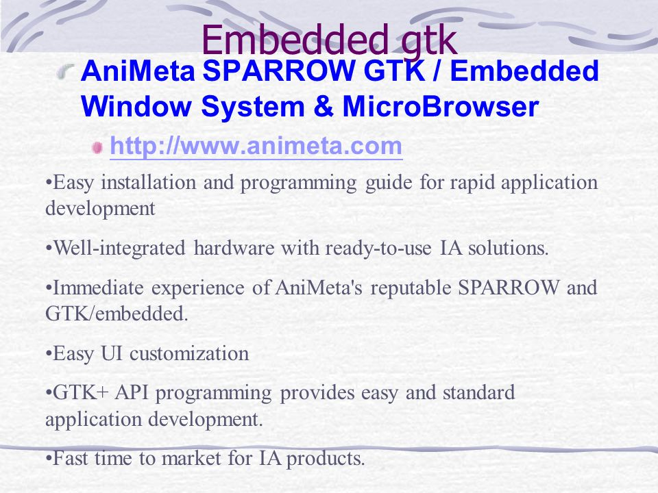 Embedded gtk AniMeta SPARROW GTK / Embedded Window System & MicroBrowser. http://www.animeta.com.