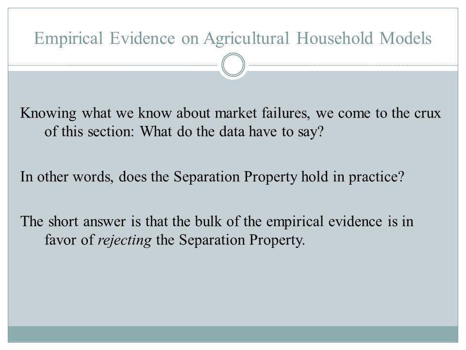 Empirical Evidence on Agricultural Household Models
