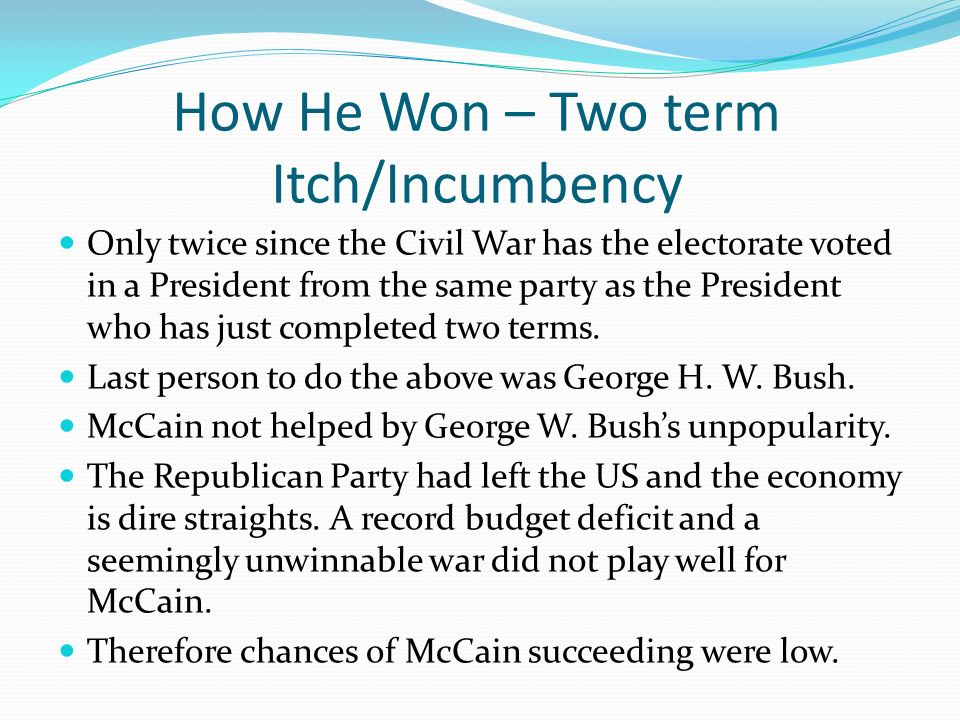 How He Won – Two term Itch/Incumbency